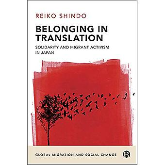 Belonging in Translation - Solidarity and Migrant Activism in Japan by