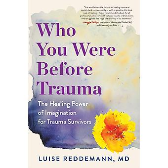 Who You Were Before Trauma by Reddemann & Luise