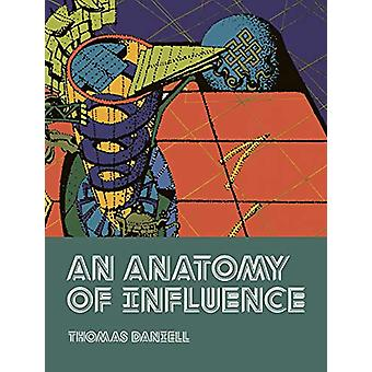 An Anatomy Of Influence - 12 Japanese Architects by Thomas Daniell -
