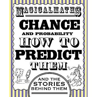 Magical Maths - Chance - and probability by Steve Way - 9781913189549