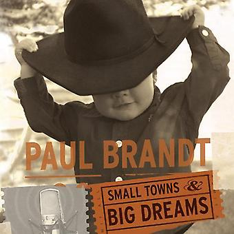 Paul Brandt - Small Town & Big Dreams [CD] USA import
