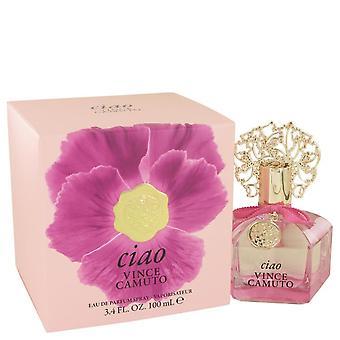 Vince Camuto Ciao Eau De Parfum Spray By Vince Camuto 3.4 oz Eau De Parfum Spray