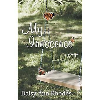 My Innocence Lost by Daisy Ann Rhodes - 9781452570983 Book