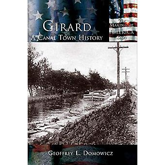 Girard - - A Canal Town History by Geoff Domowicz - 9781589731448 Book