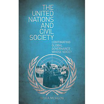 The United Nations and Civil Society - Legitimating Global Governance