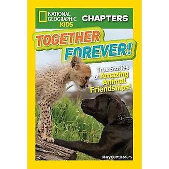 National Geographic Kids Chapters Together Forever par Mary Quattlebaum