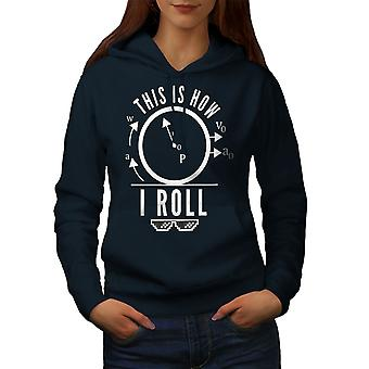 This Is How I Roll Women NavyHoodie | Wellcoda