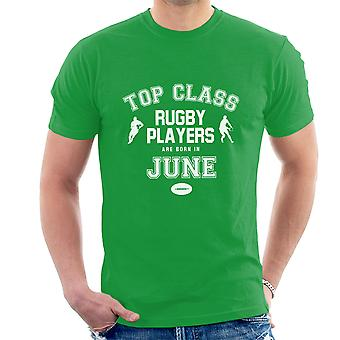Top Class Rugby Players Are Born In June Men's T-Shirt