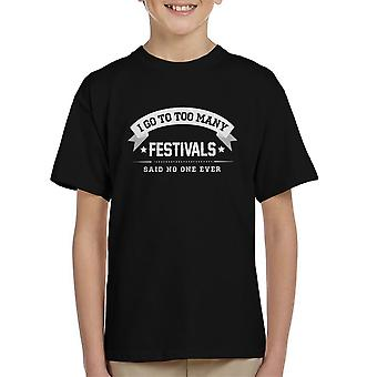 I Go To Too Many Festivals Said No One Ever Kid's T-Shirt