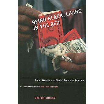 Being Black - Living in the Red - Race - Wealth - and Social Policy in