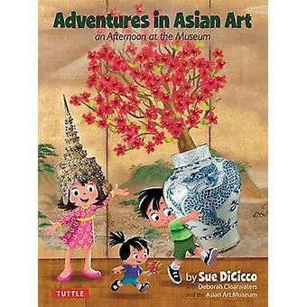 Abenteuer in der asiatischen Kunst - ein Nachmittag im Museum von Sue DiCicco-