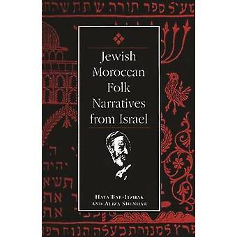 Jewish Moroccan Folk Narratives from Israel by Aliza Shenhar - 978081