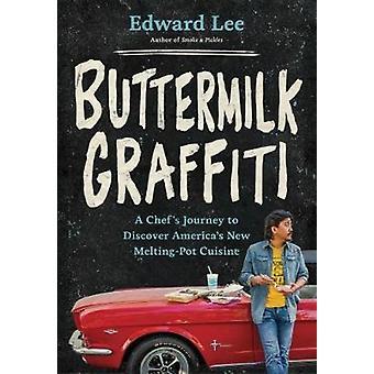 Buttermilk Graffiti - A Chef's Journey to Discover America's New Melti