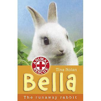 Bella - skenande kanin av Tina Nolan - 9781847150257 bok