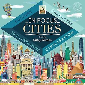 Im Fokus - Städte von Libby Walden - Grace Easton - Sol Linero - Clair