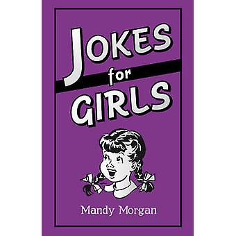 Jokes for Girls by Mandy Morgan - Harry Hilton - 9781849534734 Book