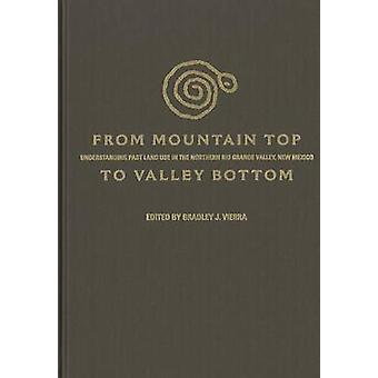 From Mountain Top to Valley Bottom - Understanding Past Land Use in th