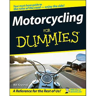Motorcycling For Dummies by Bill Kresnak - 9780470245873 Book