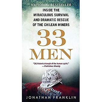33 Männer: in das wundersame Überleben und die dramatische Rettung der chilenischen Bergleute