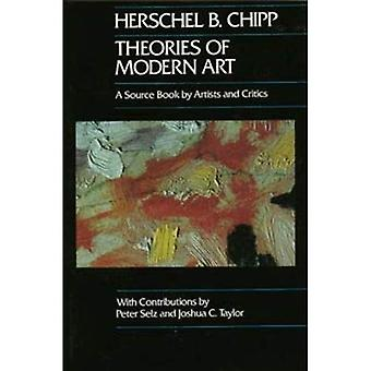 Theories of Modern Art: A Source Book by Artists and Critics (California Studies in the History of Art)