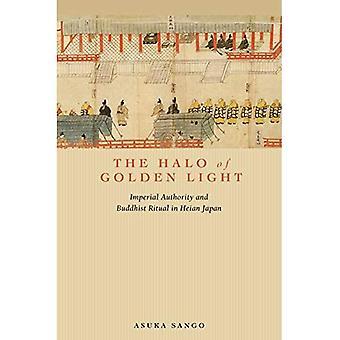 Kultainen valo Halo: Imperial viranomaisen ja buddhalainen rituaali Heian Japanissa