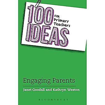 100 Ideas for Primary Teachers: Engaging Parents (100 Ideas for Teachers)