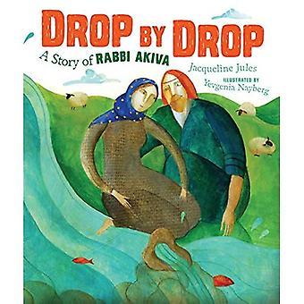 Drop by Drop Drop by Drop: A Story of Rabbi Akiva a Story of Rabbi Akiva