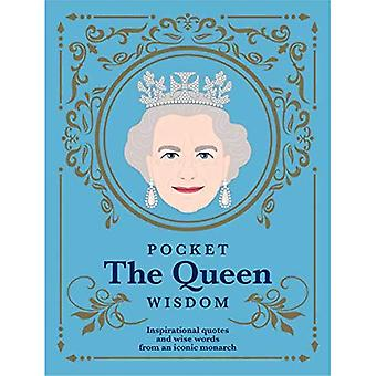 Pocket The Queen Wisdom: Inspirational quotes and wise words from an iconic monarch (Pocket Wisdom)
