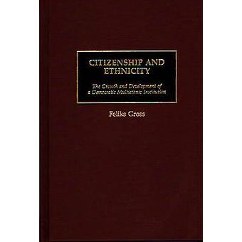Staatsbürgerschaft und Ethnizität der Wachstum und Entwicklung einer demokratischen multiethnischen Institution durch & Feliks Gross