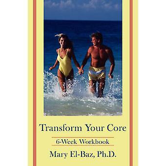 Verwandeln Sie Ihre Core6Week Arbeitsmappe durch ElBaz & Maria