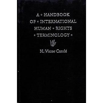 A Handbook of International Human Rights Terminology by Conde & H. Victor