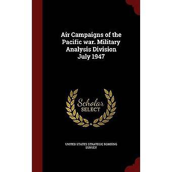 Lucht campagnes van de Pacifische oorlog. Analyse van de militaire divisie juli 1947 door Verenigde Staten strategische bombardementen enquête