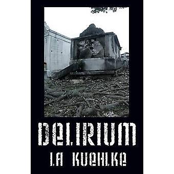 Delirium by Kuehlke & La