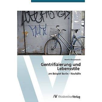 Gentrifizierung und Lebensstile by Chrzanowski Henrik