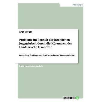 Probleme im Bereich der kirchlichen Jugendarbeit durch die Krzungen der Landeskirche Hannover by Gregor & Anja
