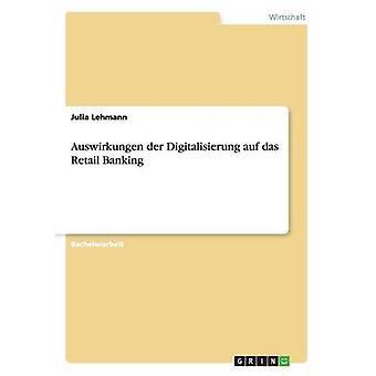 Auswirkungen der Digitalisierung auf das Retail bank av Lehmann & Julia