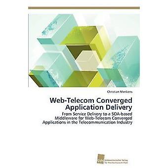 WebTelecom geconvergeerd Application Delivery door Menkens Christian