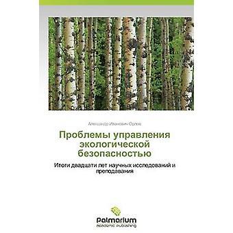 Problemy Upravleniya Ekologicheskoy Bezopasnostyu by Orlov Aleksandr Ivanovich
