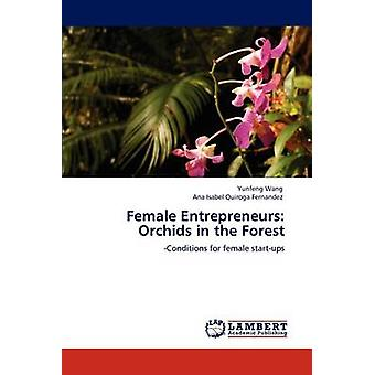 Female Entrepreneurs Orchids in the Forest by Wang & Yunfeng