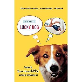 Lucky Dog by Mark Barrowcliffe - 9780312342807 Book
