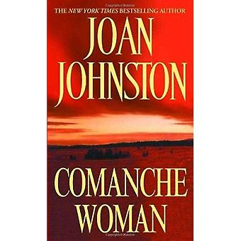Comanche Woman by Joan Johnston - 9780440236801 Book