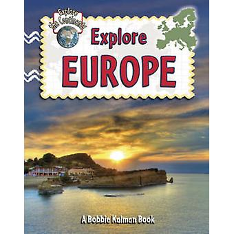 Explore Europe by Molly Aloian - Bobbie Kalman - 9780778730880 Book