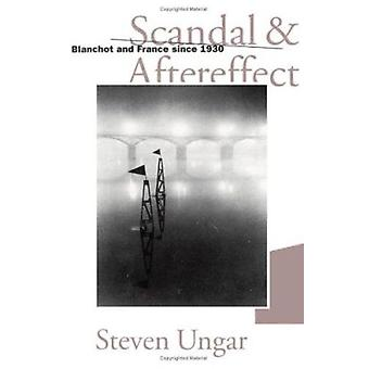 Scandal and Aftereffect - Study of France Since 1930 by Steven Ungar -