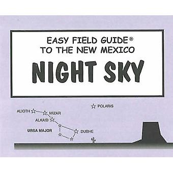 Easy Field Guide to the New Mexico Night Sky by Dan Heim - 9780935810