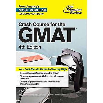 Crash Course for the GMAT (4th Revised edition) by Princeton Review -