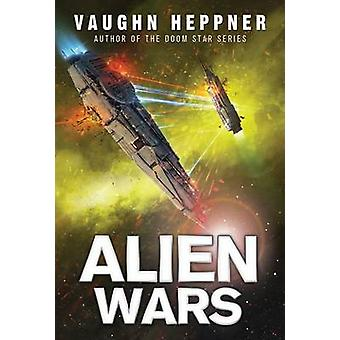 Alien Wars by Vaughn Heppner - 9781477828687 Book