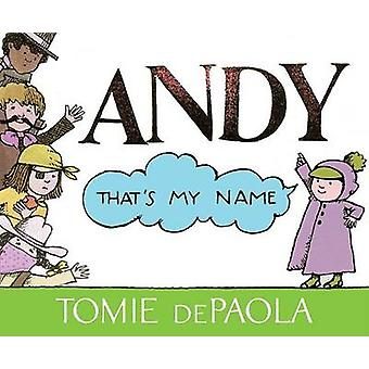 Andy - That's My Name by Tomie dePaola - Tomie dePaola - 978148144233