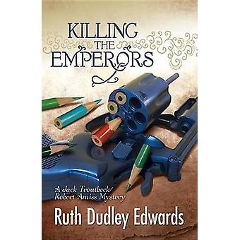 Killing the Emperors by Ruth Dudley Edwards - 9781590586389 Book
