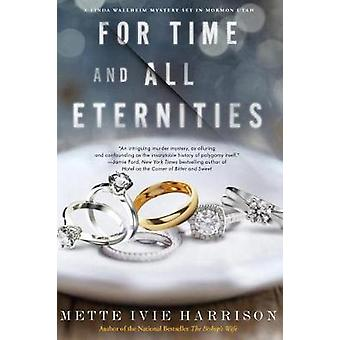 For Time And All Eternities - A Linda Wallheim Mystery by Mette Ivie H