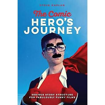 The Comic Heroes Journey - Serious Story Structure for Fabulously Funn